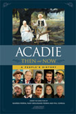 Acadie Then & Now Book Cover